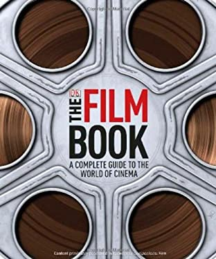 The Film Book: A Complete Guide to the World of Film 9780756686765