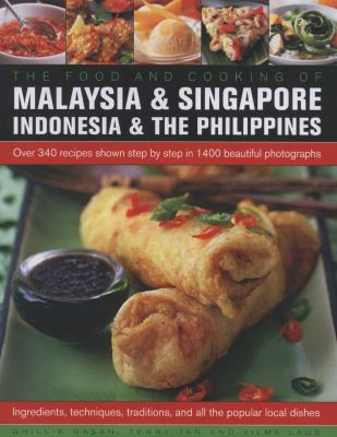The Food and Cooking of Malaysia & Singapore, Indonesia & the Philippines: Over 340 Recipes Shown Step by Step in 1400 Beautiful Photographs 9780754823308
