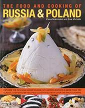The Food and Cooking of Russia & Poland: Explore the Rich and Varied Cuisine of Eastern Europe in More Than 150 Classic Step-By-St 2825391
