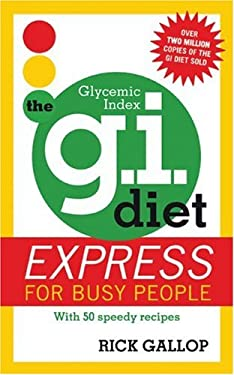 The G.I. Diet Express for Busy People: With 50 Speedy Recipes 9780753511831