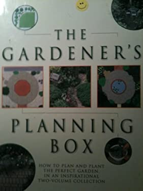 The Gardener's Planning Box: How to Plan and Plant the Perfect Garden in an Inspirational Two-Volume Collection 9780754804116