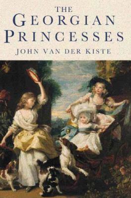 The Georgian Princesses 9780750930512