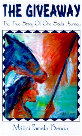 The Giveaway: The True Story of One Soul's Journey 9780759625402
