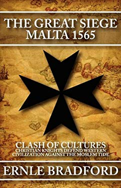 The Great Siege: Malta 1565 9780759299344