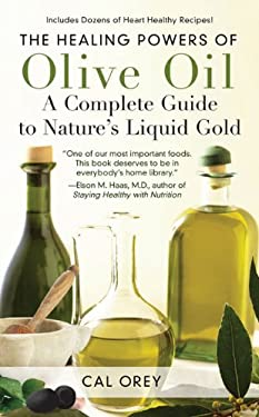 The Healing Powers of Olive Oil: A Complete Guide to Nature's Liquid Gold 9780758238054