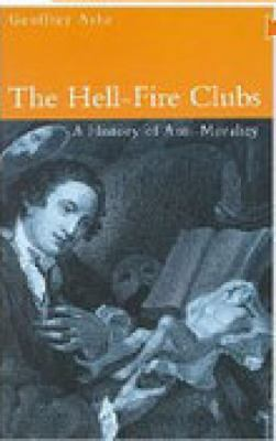The Hell Fire Clubs 9780750924023