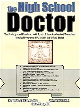 The High School Doctor: The Underground Roadmap to 6, 7, and 8 Year Accelerated/Combined Medical Programs (Ba/MD) in the United States 9780759666214