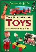 The History of Toys: From Spinning Tops to Robots 9780750938495