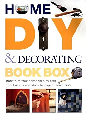 The Home DIY & Decorating Book Box: Transform Your Home Step-By-Step from Basic Preparation to Inspirational Finish