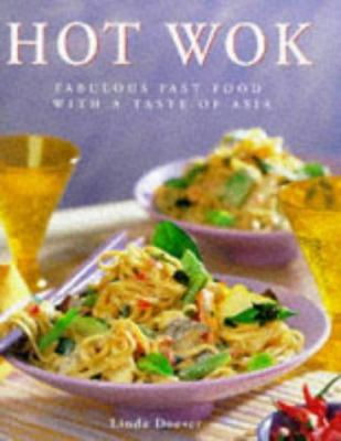 The Hot Wok Cookbook: Fabulous Fast Food with Asian Flavors
