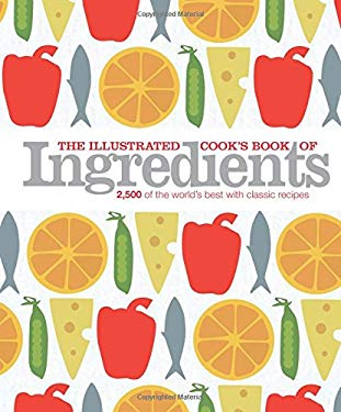 The Illustrated Cook's Book of Ingredients 9780756667306