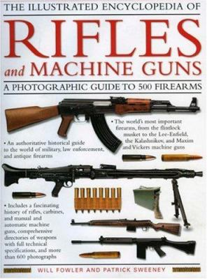 The Illustrated Encyclopedia of Rifles and Machine Guns 9780754817581