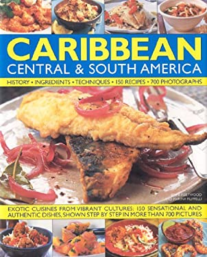 The Illustrated Food and Cooking of the Caribbean, Central & South America: History, Ingredients, Techniques 9780754819776