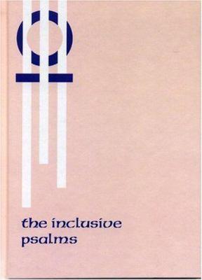 The Inclusive Psalms 9780759107656