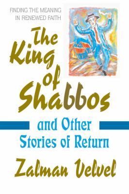 The King of Shabbos: & Other Stories of Return 9780757002465