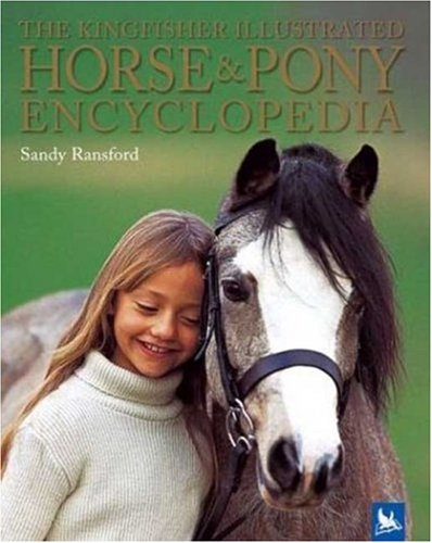 The Kingfisher Illustrated Horse & Pony Encyclopedia 9780753457818