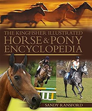 The Kingfisher Illustrated Horse & Pony Encyclopedia 9780753464854
