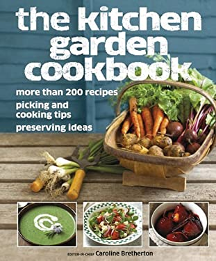The Kitchen Garden Cookbook 9780756671884