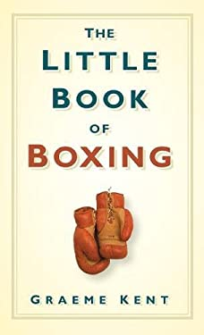 The Little Book of Boxing 9780752452531