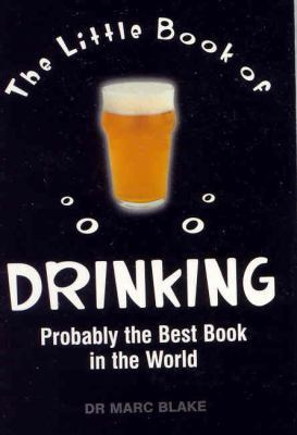 The Little Book of Drinking: Probably the Best Book in the World 9780752215037
