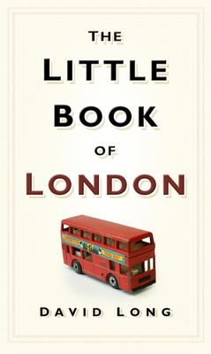 The Little Book of London 9780750948005
