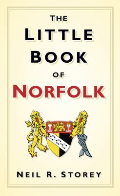 The Little Book of Norfolk 9780752461601