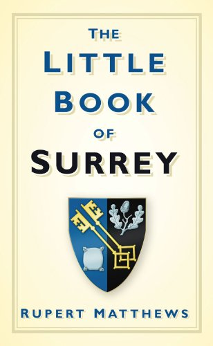 The Little Book of Surrey 9780752456331