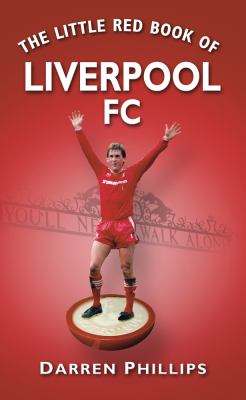 The Little Red Book of Liverpool FC 9780752454412