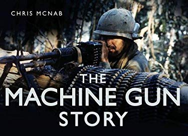 The Machine Gun Story 9780752452340