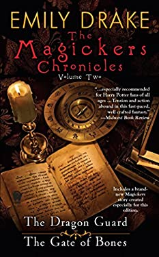The Magickers Chronicles, Volume Two: The Dragon Guard/The Gate of Bones 9780756406370