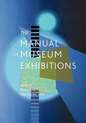 The Manual of Museum Exhibitions 9780759102347