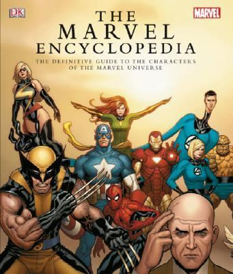 The Marvel Comics Encyclopedia: A Complete Guide to the Characters of the Marvel Universe 9780756623586