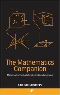 The Mathematics Companion: Essential and Advanced Mathematics for Scientists and Engineers 9780750310208