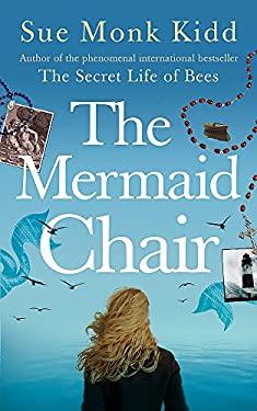 The Mermaid Chair & The Mermaid Chair by Sue Monk Kidd | 9780755307623 | Reviews ...