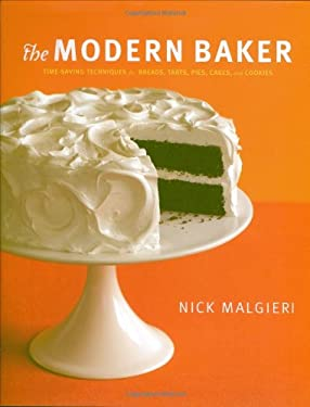 The Modern Baker: Time-Saving Techniques for Breads, Tarts, Pies, Cakes, & Cookies 9780756639716