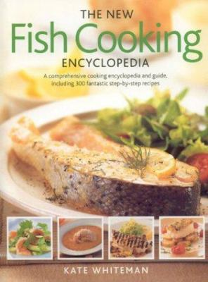 The New Fish Cooking Encyclopedia 9780754813552