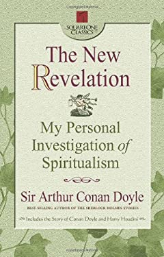The New Revelation: My Personal Investigation of Spiritualism 9780757000171