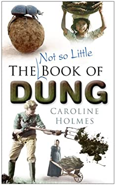 The Not So Little Book of Dung 9780750940511
