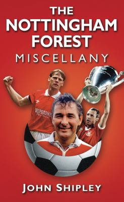 The Nottingham Forest Miscellany 9780752460765