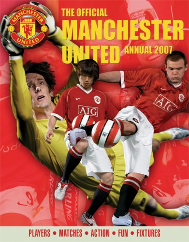 The Official Manchester United Annual: Players*matches*action*fun*fixtures 9780752876016