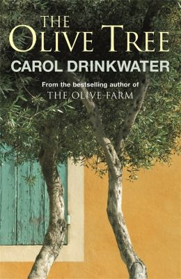 The Olive Tree: A Personal Journey Through Mediterranean Olive Groves 9780753826126