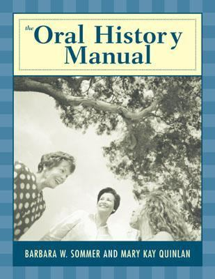 The Oral History Manual 9780759101005