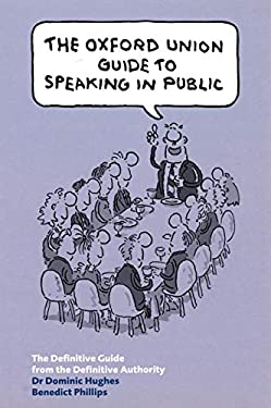 The Oxford Union Guide to Speaking in Public 9780753509555