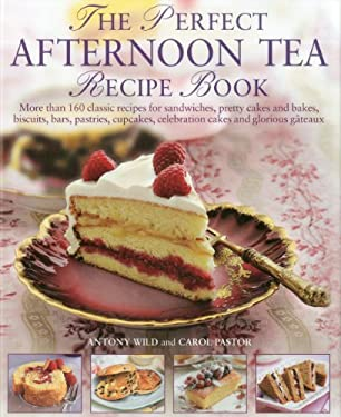 The Perfect Afternoon Tea Recipe Book 9780754823490