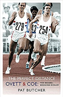 The Perfect Distance: Ovett and Coe: The Record-Breaking Rivalry 9780753819005