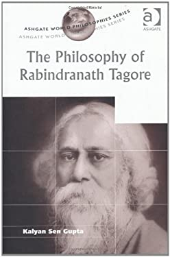 The Philosophy of Rabindranath Tagore 9780754630364