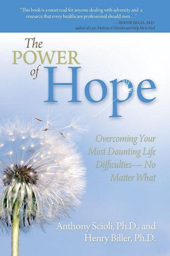 The Power of Hope: Overcoming Your Most Daunting Life Difficulties--No Matter What 9780757307805