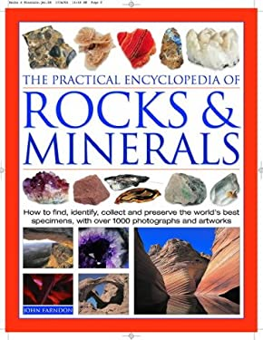 The Practical Encyclopedia of Rocks & Minerals: How to Find, Identify and Collect the World's Most Fascinating Specimens, Featuring Over 800 Color Pho 9780754815419