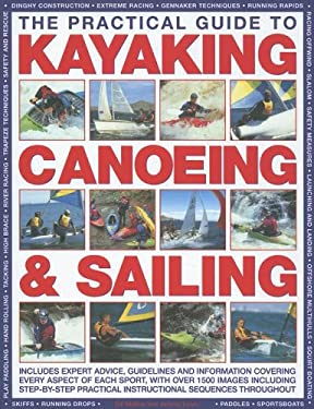 The Practical Guide to Kayaking, Canoeing & Sailing 9780754817376
