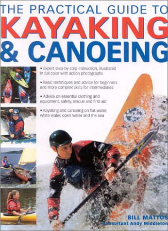 The Practical Guide to Kayaking and Canoeing 9780754810650